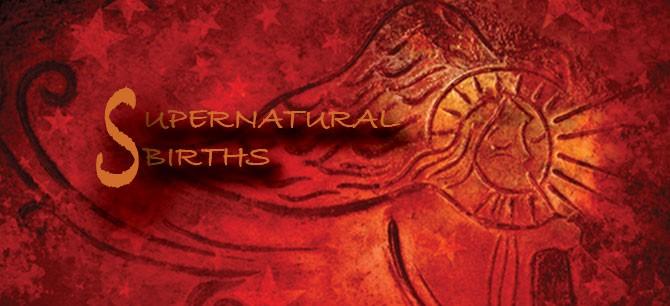 Supernatural Births