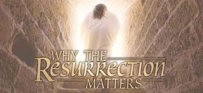 Why The Resurrection Matters102
