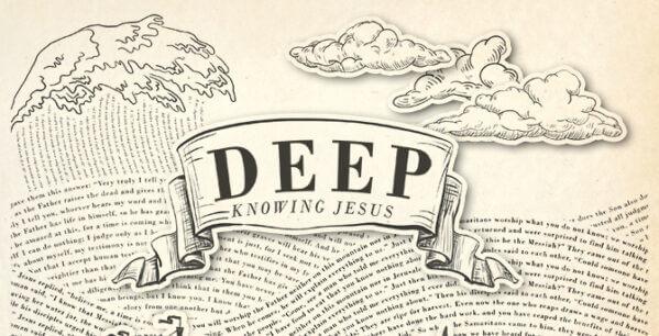 Deep - Knowing Jesus