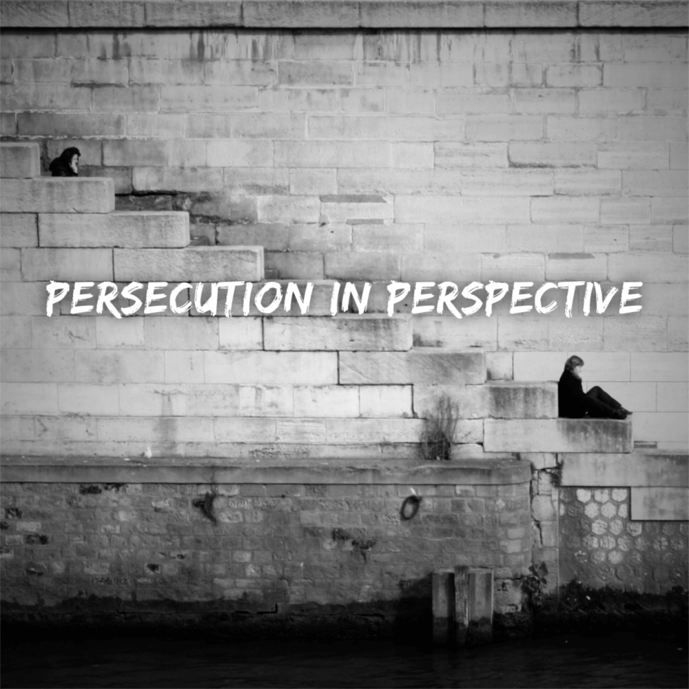 Persecution in Perspective