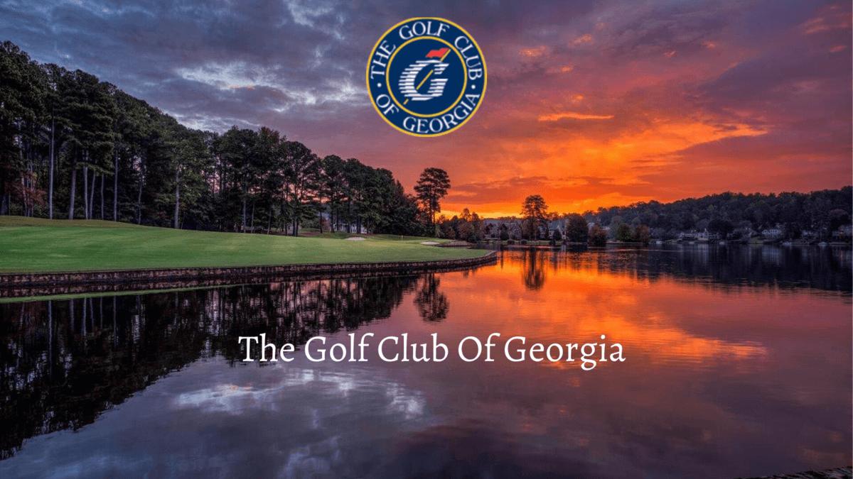 The Golf Club Of Georgia